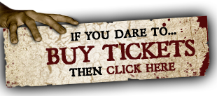 If You dare to... Buy Tickets then click here